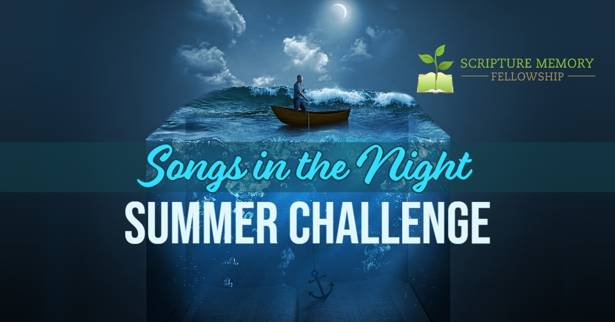 cover photo, Image may contain: water, text that says 'SCRIPTURE MEMORY FELLOWSHI Songs in the Night SUMMER CHALLENGE'